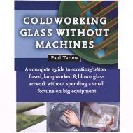Coldworking Glass without Machines