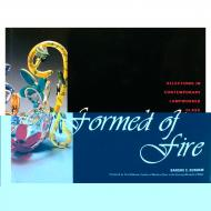 Formed of Fire: Selections in Contemporary Lampworked Glass