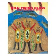 Glass Fusing Book One: Kiln Firing Glass