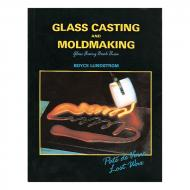 Glass Fusing Book Three: Glass Casting and Moldmaking