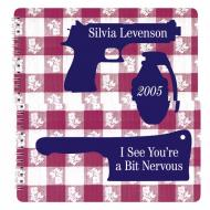Silvia Levenson 2005: I See You're A Bit Nervous